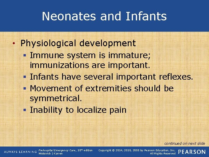 Neonates and Infants • Physiological development § Immune system is immature; immunizations are important.