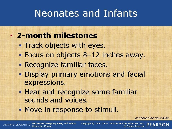 Neonates and Infants • 2 -month milestones Track objects with eyes. Focus on objects
