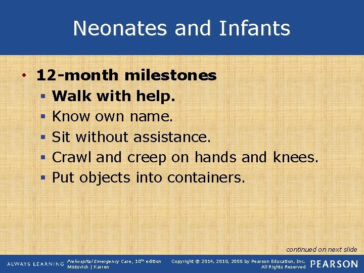 Neonates and Infants • 12 -month milestones § § § Walk with help. Know