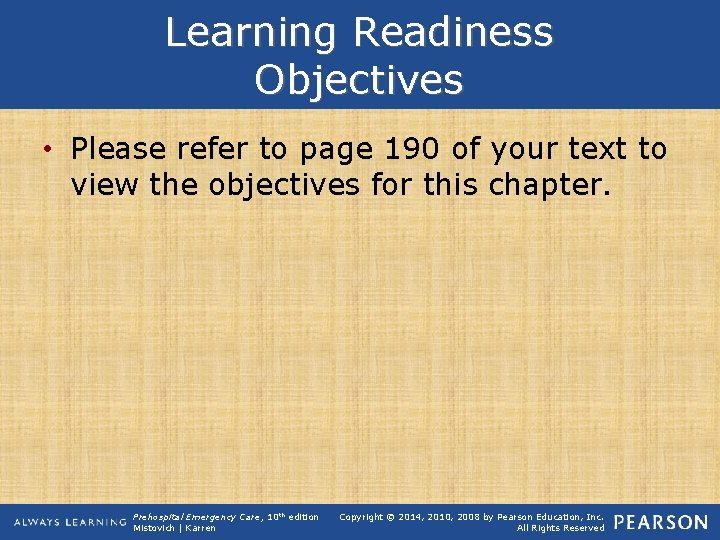 Learning Readiness Objectives • Please refer to page 190 of your text to view