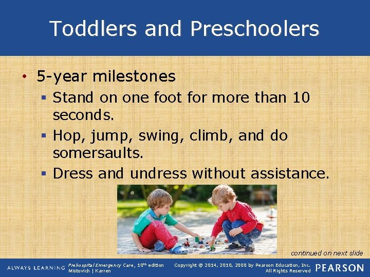 Toddlers and Preschoolers • 5 -year milestones § Stand on one foot for more