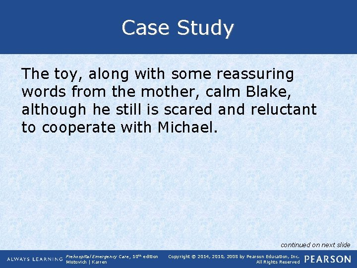 Case Study The toy, along with some reassuring words from the mother, calm Blake,