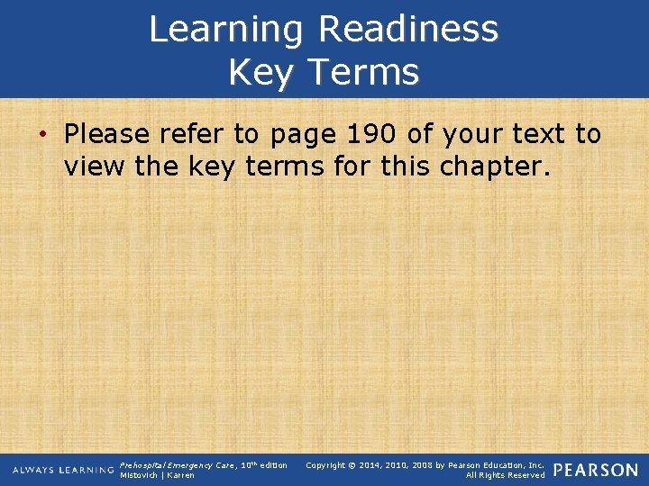 Learning Readiness Key Terms • Please refer to page 190 of your text to