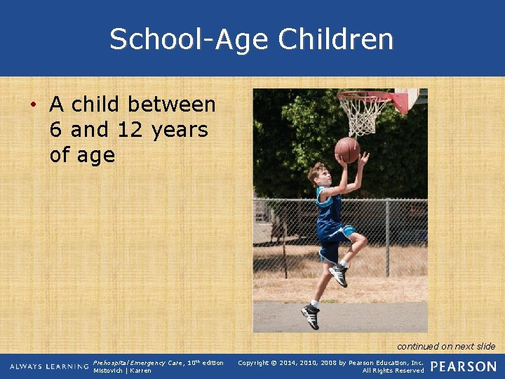 School-Age Children • A child between 6 and 12 years of age continued on