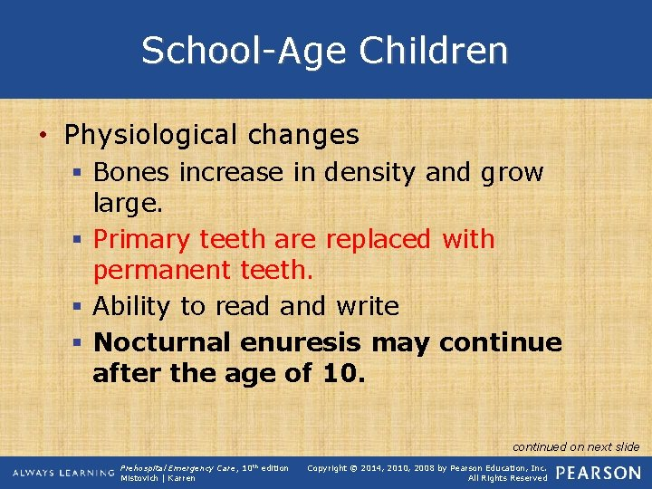 School-Age Children • Physiological changes § Bones increase in density and grow large. §