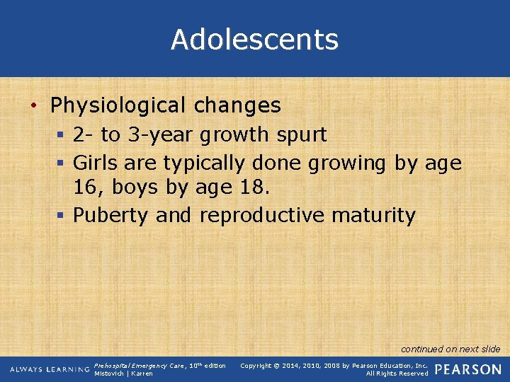 Adolescents • Physiological changes § 2 - to 3 -year growth spurt § Girls