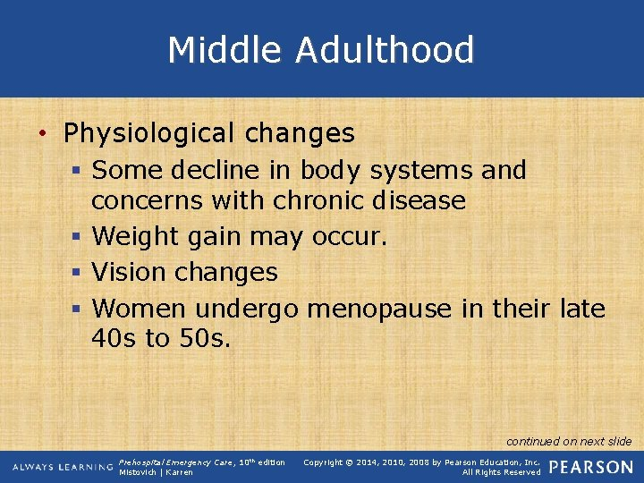 Middle Adulthood • Physiological changes § Some decline in body systems and concerns with
