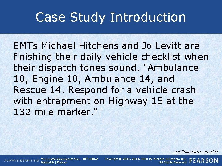 Case Study Introduction EMTs Michael Hitchens and Jo Levitt are finishing their daily vehicle