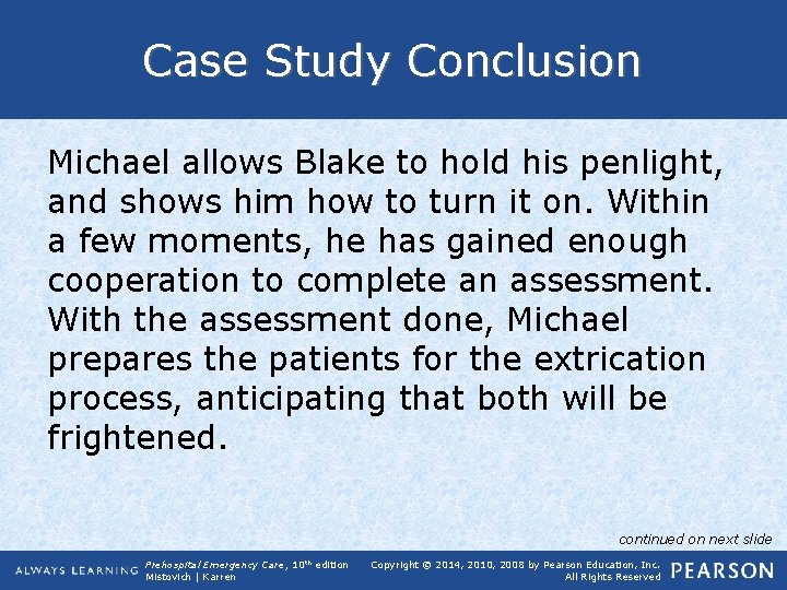 Case Study Conclusion Michael allows Blake to hold his penlight, and shows him how
