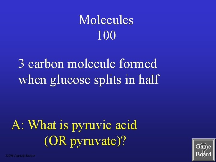 Molecules 100 3 carbon molecule formed when glucose splits in half A: What is