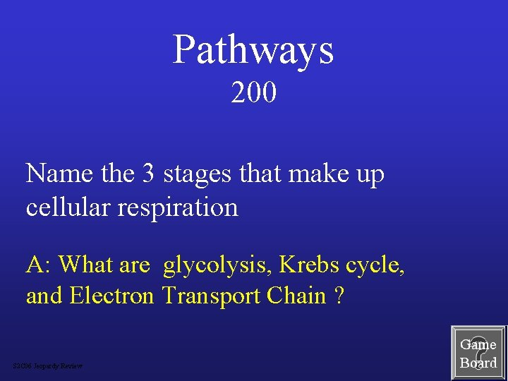 Pathways 200 Name the 3 stages that make up cellular respiration A: What are