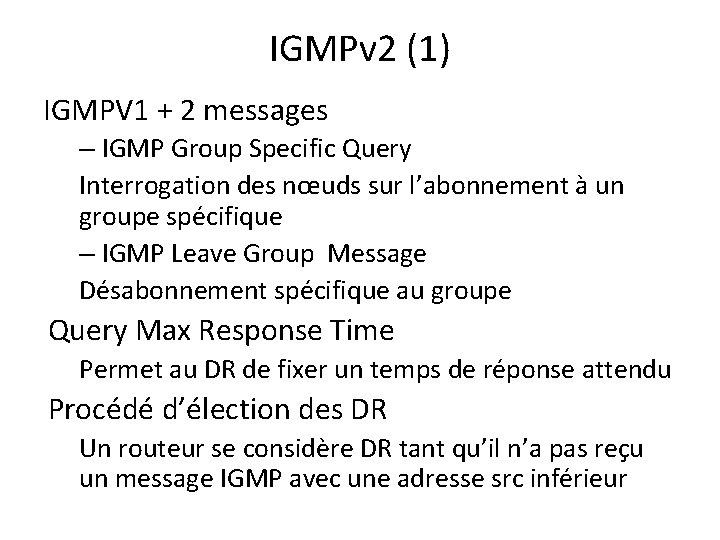 IGMPv 2 (1) IGMPV 1 + 2 messages – IGMP Group Specific Query Interrogation