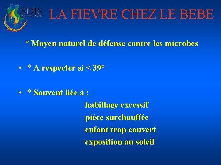 LA FIEVRE CHEZ LE BEBE * Moyen naturel de défense contre les microbes •