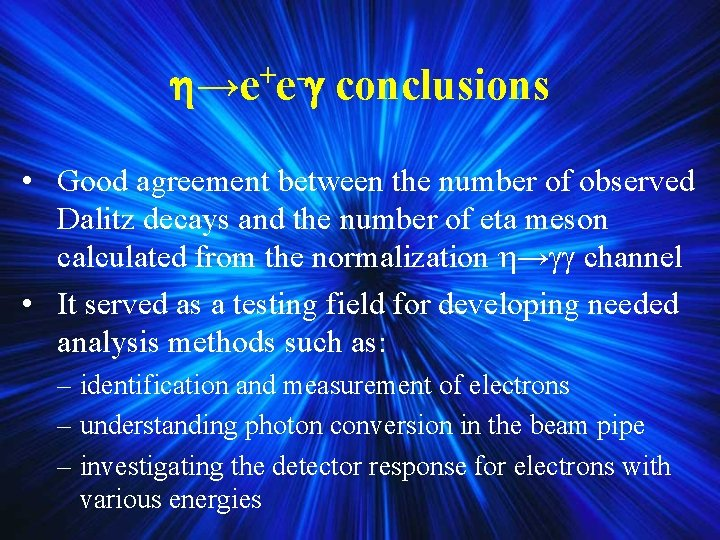→e+e- conclusions • Good agreement between the number of observed Dalitz decays and