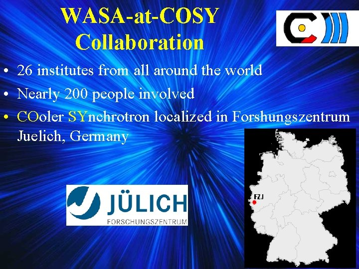 WASA-at-COSY Collaboration • 26 institutes from all around the world • Nearly 200 people