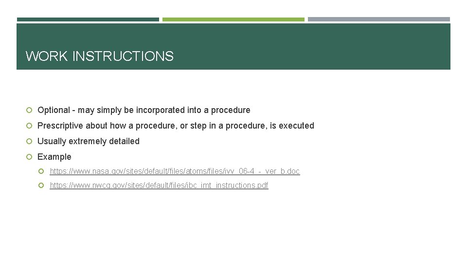 WORK INSTRUCTIONS Optional - may simply be incorporated into a procedure Prescriptive about how