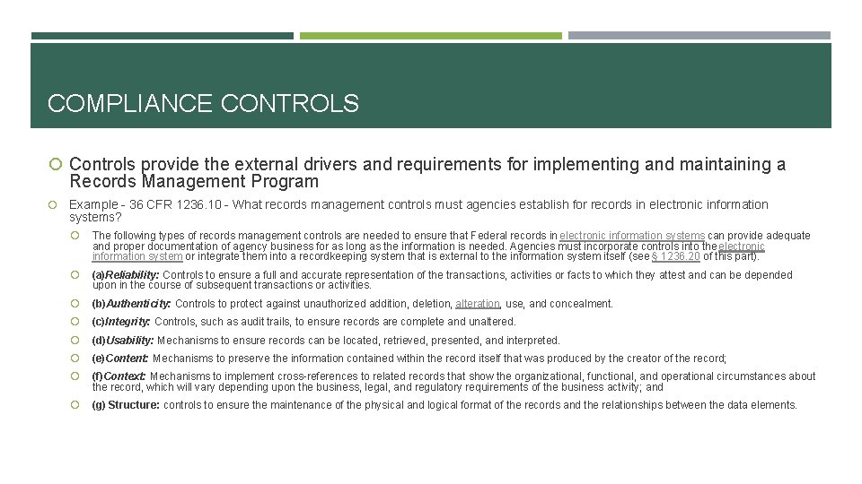 COMPLIANCE CONTROLS Controls provide the external drivers and requirements for implementing and maintaining a