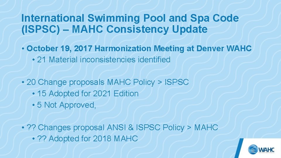 International Swimming Pool and Spa Code (ISPSC) – MAHC Consistency Update • October 19,