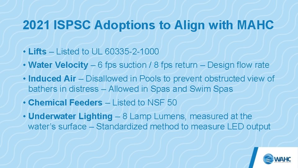 2021 ISPSC Adoptions to Align with MAHC • Lifts – Listed to UL 60335