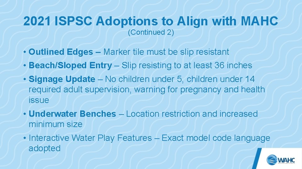 2021 ISPSC Adoptions to Align with MAHC (Continued 2) • Outlined Edges – Marker