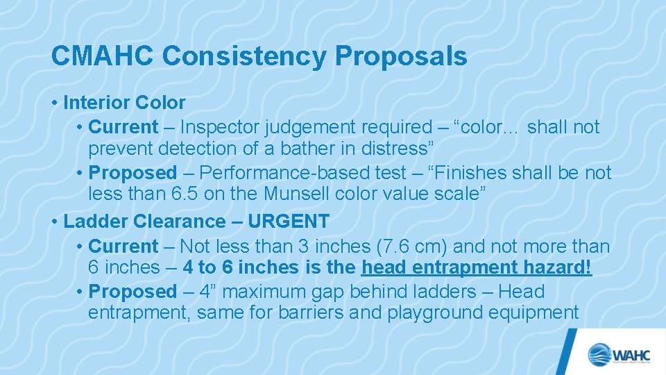 """CMAHC Consistency Proposals • Interior Color • Current – Inspector judgement required – """"color…"""
