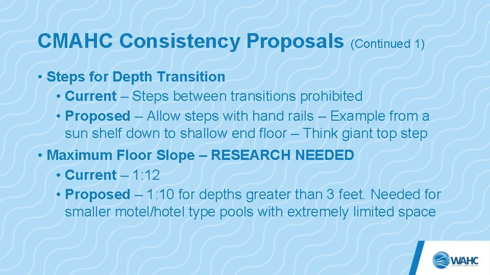 CMAHC Consistency Proposals (Continued 1) • Steps for Depth Transition • Current – Steps