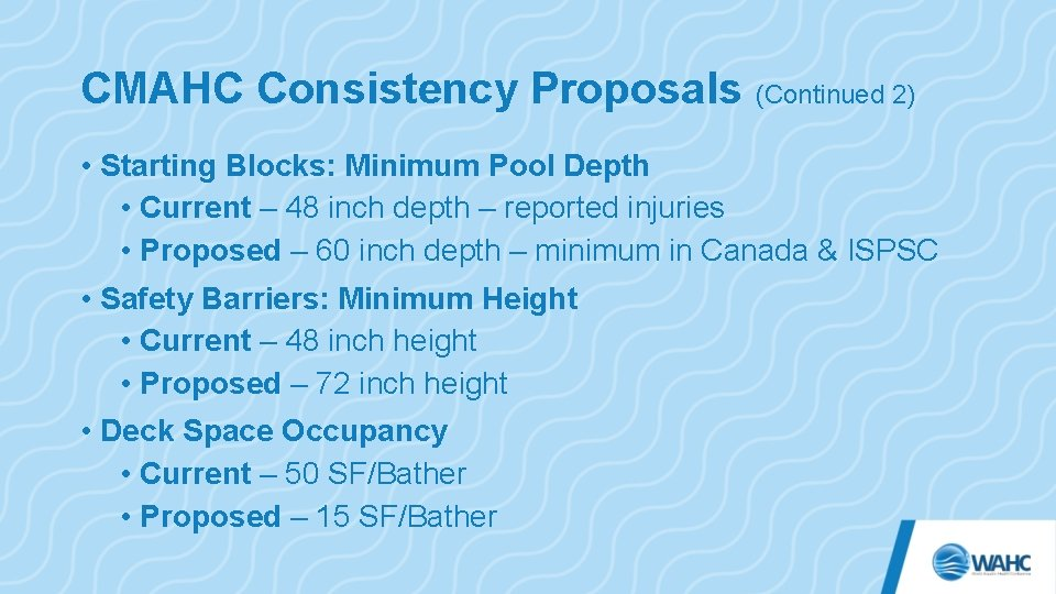 CMAHC Consistency Proposals (Continued 2) • Starting Blocks: Minimum Pool Depth • Current –
