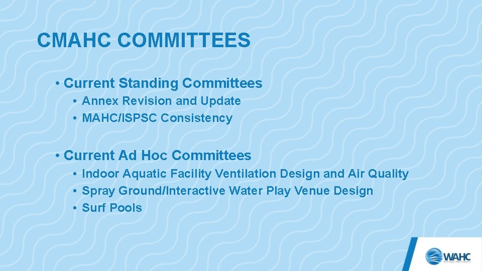 CMAHC COMMITTEES • Current Standing Committees • Annex Revision and Update • MAHC/ISPSC Consistency