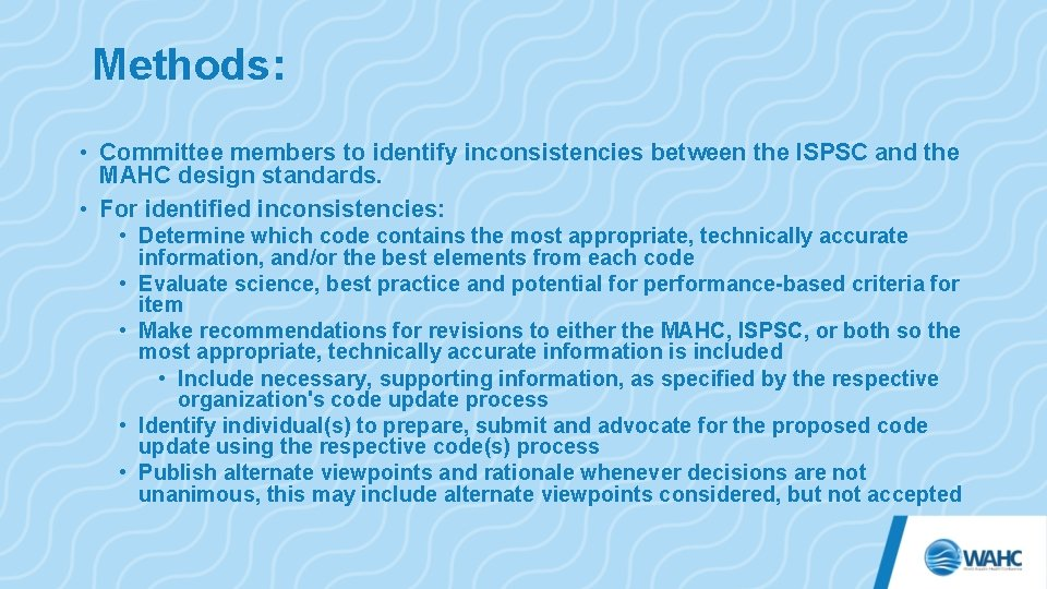 Methods: • Committee members to identify inconsistencies between the ISPSC and the MAHC design