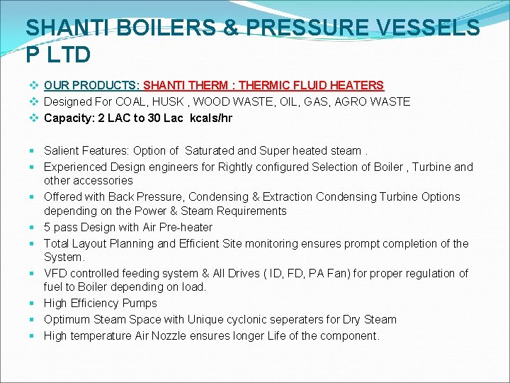 SHANTI BOILERS & PRESSURE VESSELS P LTD v OUR PRODUCTS: SHANTI THERM : THERMIC