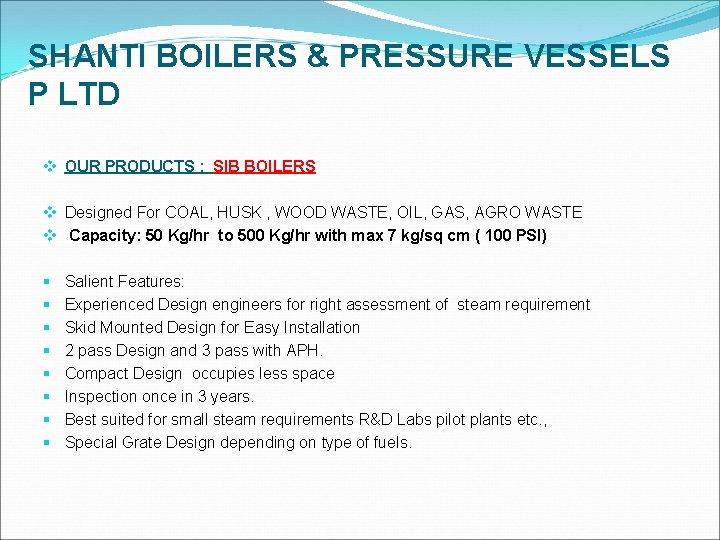 SHANTI BOILERS & PRESSURE VESSELS P LTD v OUR PRODUCTS : SIB BOILERS v