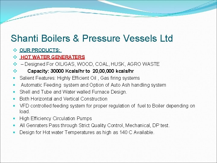 Shanti Boilers & Pressure Vessels Ltd OUR PRODUCTS: HOT WATER GENERATERS – Designed For