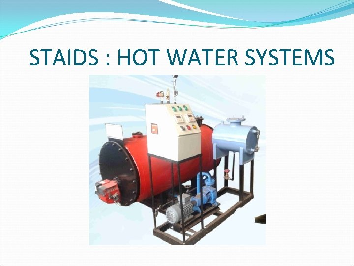 STAIDS : HOT WATER SYSTEMS