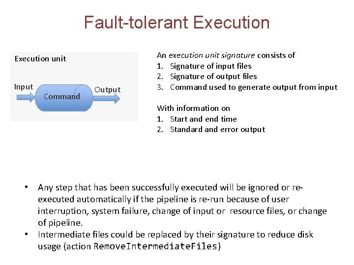 Fault-tolerant Execution unit Input Command Output An execution unit signature consists of 1. Signature