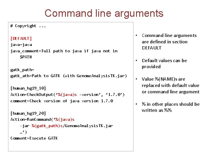 Command line arguments # Copyright. . . [DEFAULT] java=java_comment=Full path to java if java
