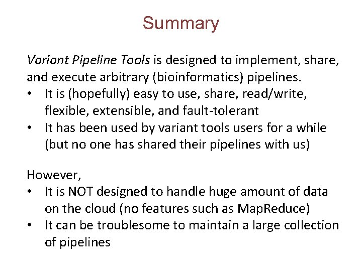 Summary Variant Pipeline Tools is designed to implement, share, and execute arbitrary (bioinformatics) pipelines.