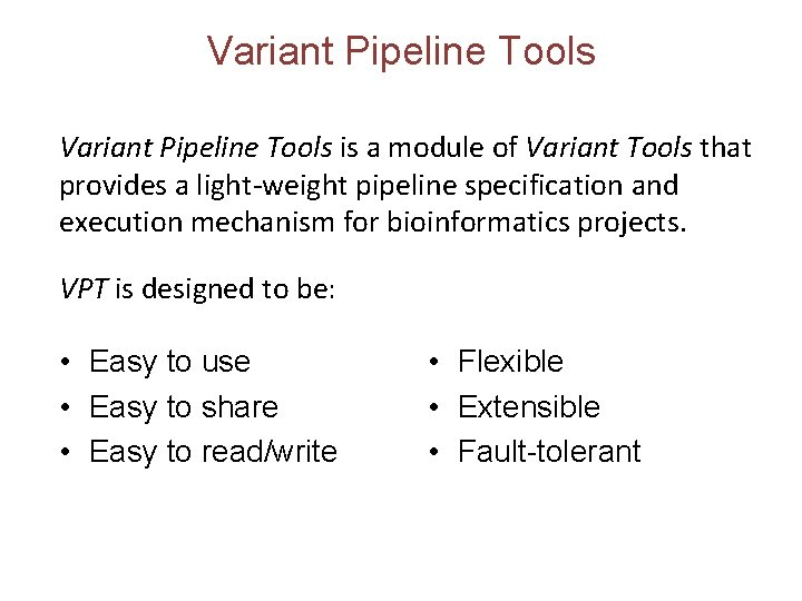 Variant Pipeline Tools is a module of Variant Tools that provides a light-weight pipeline
