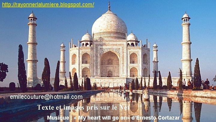 http: //rayonnerlalumiere. blogspot. com/ emilecouture@hotmail. com Texte et images pris sur le Net Musique
