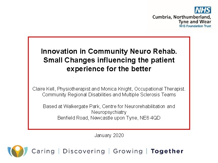 Innovation in Community Neuro Rehab. Small Changes influencing the patient experience for the better