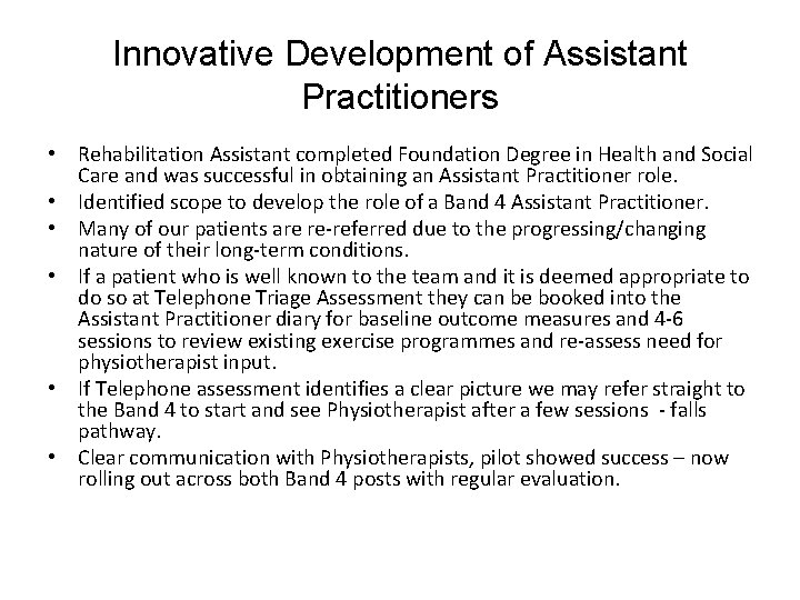 Innovative Development of Assistant Practitioners • Rehabilitation Assistant completed Foundation Degree in Health and