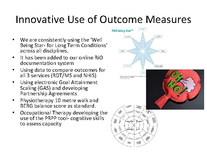 Innovative Use of Outcome Measures • We are consistently using the 'Well Being Star-