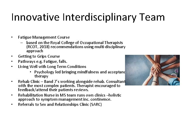 Innovative Interdisciplinary Team • • Fatigue Management Course – based on the Royal College