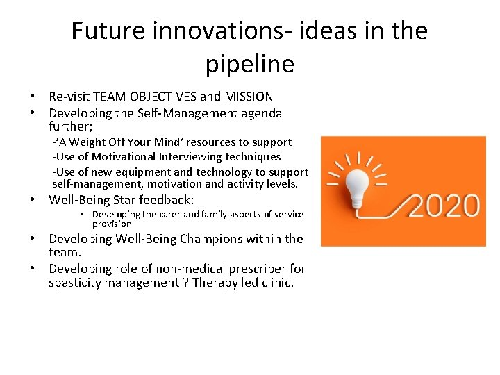 Future innovations- ideas in the pipeline • Re-visit TEAM OBJECTIVES and MISSION • Developing