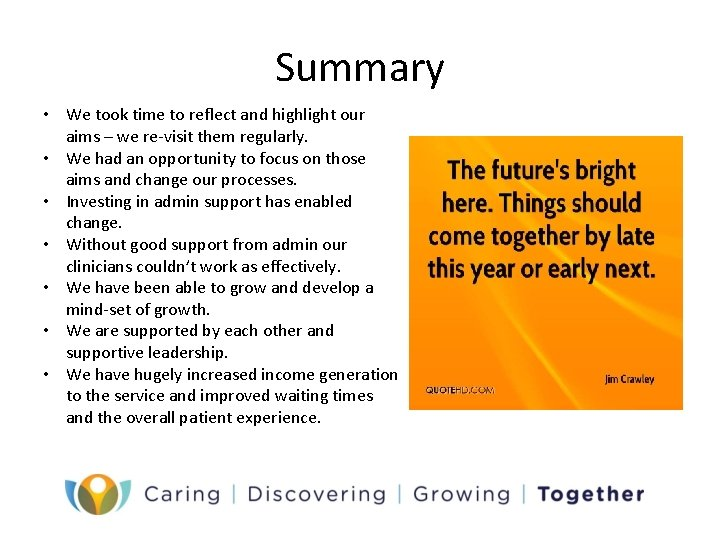 Summary • We took time to reflect and highlight our aims – we re-visit