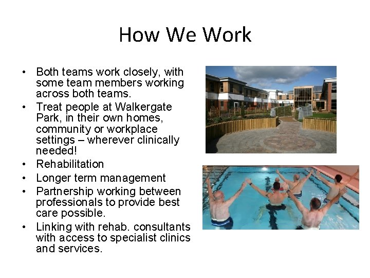 How We Work • Both teams work closely, with some team members working across