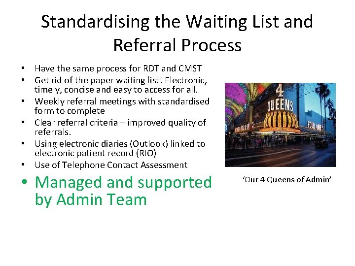 Standardising the Waiting List and Referral Process • Have the same process for RDT