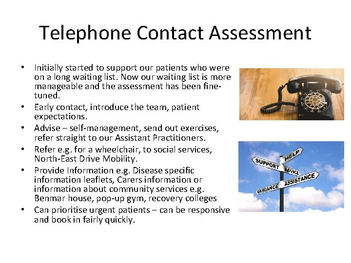 Telephone Contact Assessment • Initially started to support our patients who were on a
