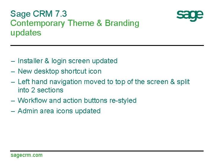 Sage CRM 7. 3 Contemporary Theme & Branding updates – Installer & login screen