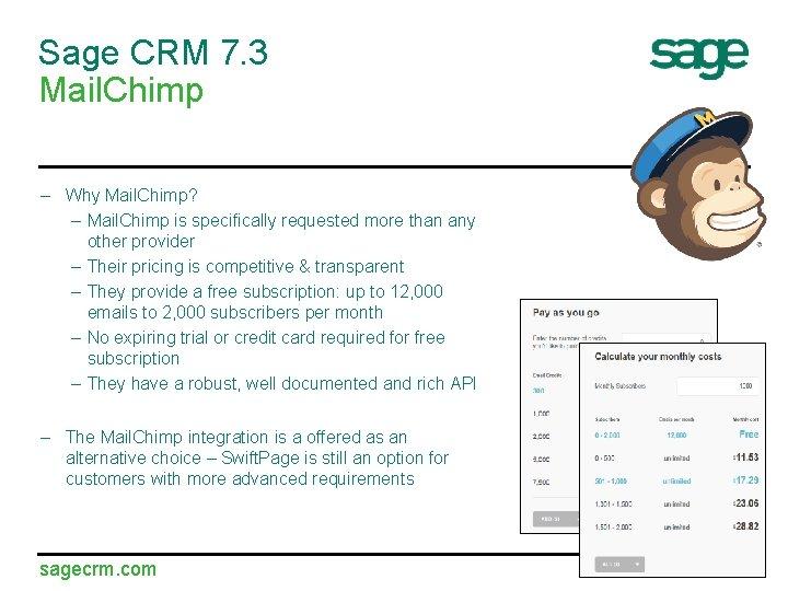 Sage CRM 7. 3 Mail. Chimp – Why Mail. Chimp? – Mail. Chimp is