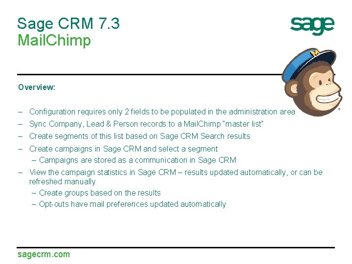 Sage CRM 7. 3 Mail. Chimp Overview: – Configuration requires only 2 fields to